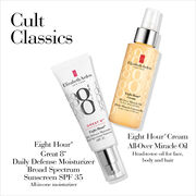 Cult Classics- Eight Hour Great 8 All-in-one moisturizer and Eight Hour Cream All-Over Miracle Oil